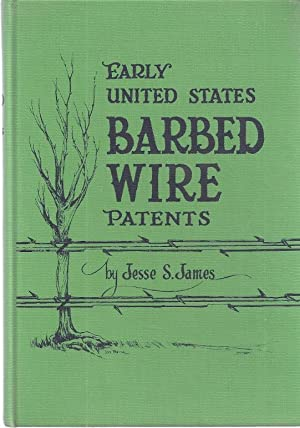 EARLY UNITED STATES BARBED WIRE PATENETS: James, Jesse