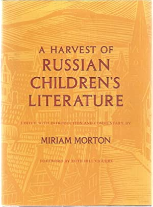 A HARVEST OF RUSSIAN CHILDREN'S LITERATURE: Morton, Miriam