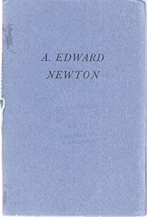 A TRIBUTE TO A. EDWARD NEWTON: Newton, A. Edward