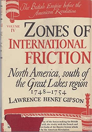 ZONES OF INTERNATIONAL FRICTION: NORTH AMERICA, SOUTH OF THE GREAT: Gipson, Lawrence