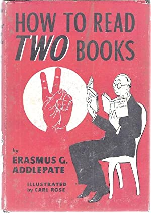 HOW TO READ TWO BOOKS: Addlepate, Erasmus