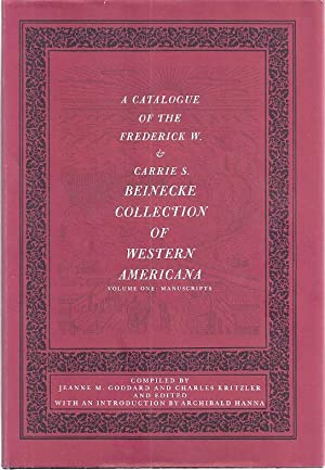A CATALOGUE OF THE FREDERICK W. & CARRIE S. BEINECKE COLLECTION: Goddard, Jeanne and Charles ...