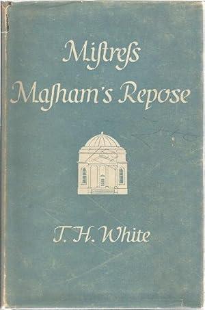 MISTRESS MASHAM'S REPOSE: White, T.H.