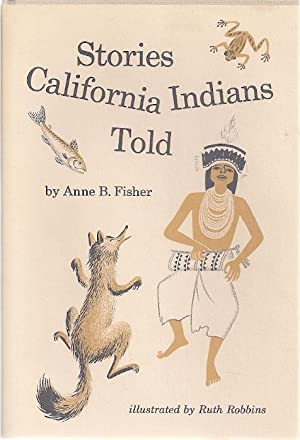 STORIES CALIFORNIA INDIANS TOLD: Fisher, Anne B.
