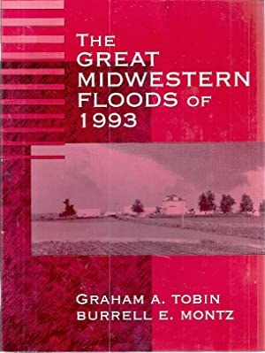 THE GREAT MIDWESTERN FLOODS OF 1993: Tobin, Graham