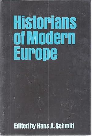 HISTORIANS OF MODERN EUROPE: Schmitt, Hans, ed.