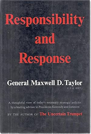RESPONSIBILITY AND RESPONSE: Taylor, Maxwell