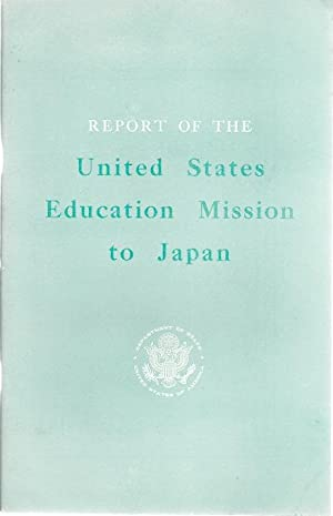 REPORT OF THE UNITED STATES EDUCATION MISSION TO JAPAN: Stoddard, George