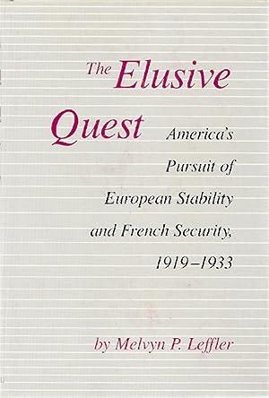 THE ELUSIVE QUEST: AMERICA'S PURSUIT OF EUROPEAN STABILITY: Leffler, Melvyn