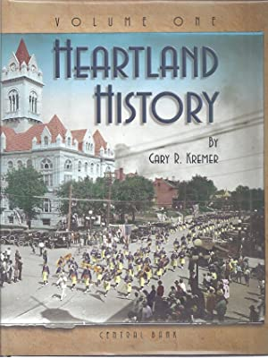 HEARTLAND HISTORY: ESSAY ON THE CULTURAL HERITAGE OF THE CENTRAL: Kremer, Gary