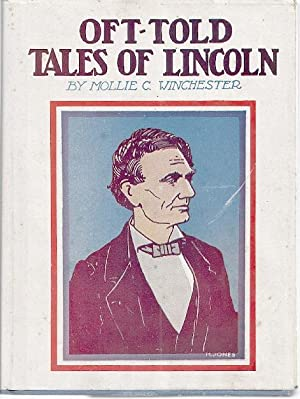OFT-TOLD TALES OF LINCOLN: Winchester, Mollie C.