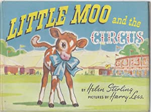 LITTLE MOO AND THE CIRCUS: Sterling, Helen