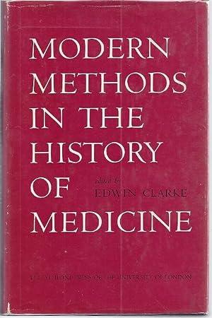 MODERN METHODS IN THE HISTORY OF MEDICINE: Clarke, Edwin