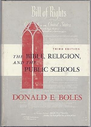 THE BIBLE, RELIGION, AND THE PUBLIC SCHOOLS: Boles, Donald
