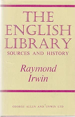 THE ENGLISH LIBRARY; SOURCES AND HISTORY: Irwin, Raymond