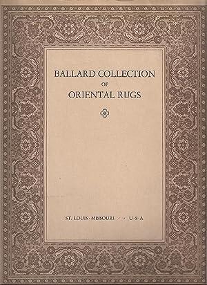 CATALOGUE OF ORIENTAL RUGS IN THE COLLECTION OF JAMES F. BALLARD: Ballard, James F.