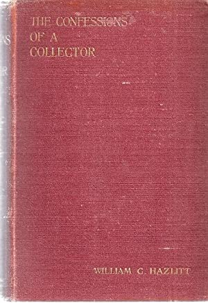 THE CONFESSIONS OF A COLLECTOR: Hazlitt, William