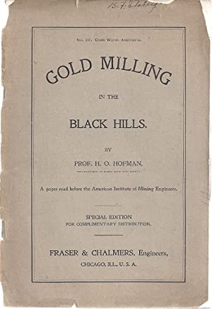 GOLD MINING IN THE BLACK HILLS: Hofman, Prof. H.O.