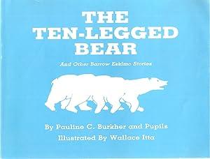 THE TEN-LEGGED BEAR AND OTHER BARROW ESKIMO STORIES: Burker, Pauline