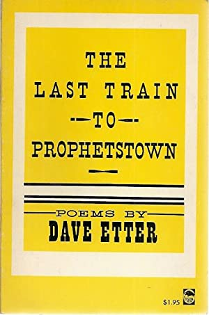 THE LAST TRAIN TO PROPHETSTOWN: Etter, Dave