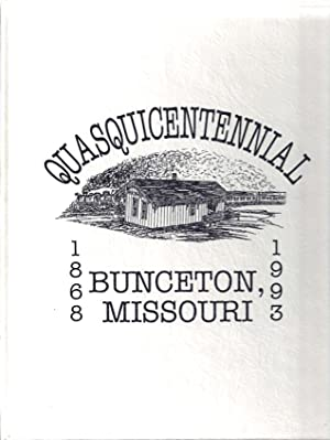 HISTORY OF BUNCETON, MO. Founded 1868: Bunceton Chamber of Commerce