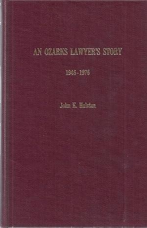 AN OZARK LAWYER'S STORY 1946-1976: Hulston, John K.