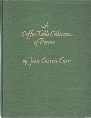 A COFFEE TABLE COLLECTION OF POEMS: Carr, Jean Costen