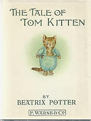 THE TALE OF TOM KITTEN: Potter, Beatrix