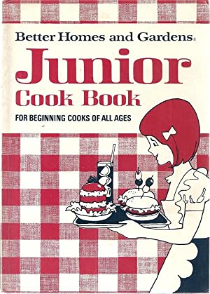 JUNIOR COOK BOOK FOR BEGINNING COOKS OF ALL AGES: Better Homes and Gardens