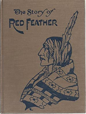 THE STORY OF RED FEATHER: Ellis, Edward