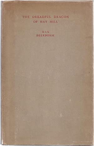 THE DREADFUL DRAGON OF HAY HILL: Beerbohm, Max