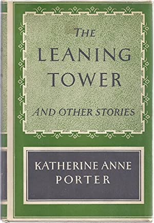 THE LEANING TOWER AND OTHER STORIES: Porter, Katherine Anne