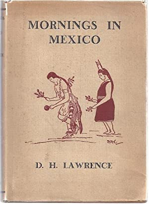 MORNINGS IN MEXICO: Lawrence, D.H.