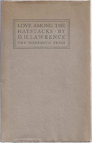 LOVE AMONG THE HAYSTACKS & OTHER PIECES: Lawrence, D.H.