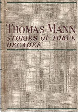 STORIES OF THREE DECADES: Mann, Thomas