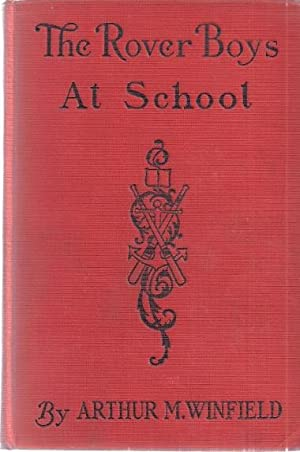 THE ROVER BOYS AT SCHOOL: Winfield, Arthur