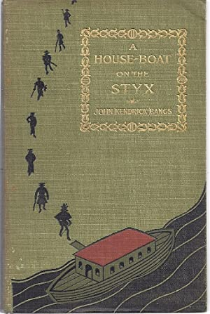 A HOUSE-BOAT ON THE STYX: Bangs, John Kendrick