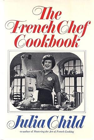 THE FRENCH CHEF COOKBOOK: Child, Julia