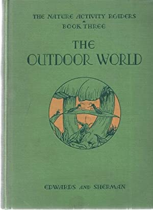 THE OUTDOOR WORLD. The Nature Activity Readers. Book Three: Edwards, Paul Grey