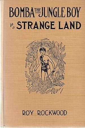 BOMBA THE JUNGLE BOY IN A STRANGE LAND: Rockwood, Roy