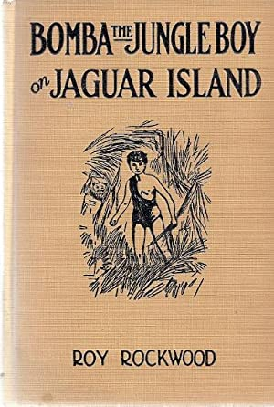 BOMBA THE JUNGLE BOY ON JAGUAR ISLAND: Rockwood, Roy