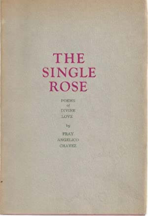 THE SINGLE ROSE: Chavez, Fray Angelico