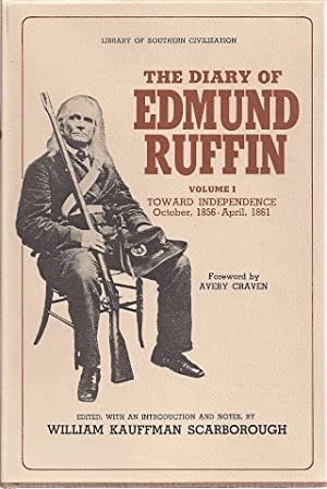 THE DIARY OF EDMUND RUFFIN. VOLUME I: TOWARD INDEPENDENCE OCTOBER 1856: Scarborough, William ...