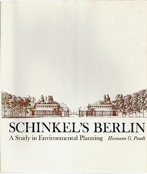SCHINKEL'S BERLIN; A STUDY IN ENVIRONMENTAL PLANNING: Pundt, Hermann