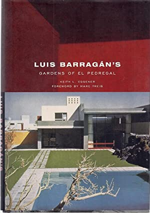 LUIS BARRAGAN'S GARDENS OF EL PEDREGAL: Eggener, Keith
