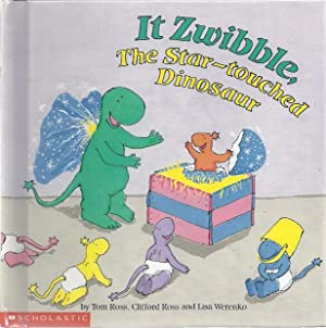 IT ZWIBBLE, THE STAR-TOUCHED DINOSAUR: Ross, Tom