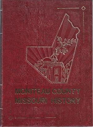 MONITEAU COUNTY, MISSOURI FAMILY HISTORY BOOK: A HISTORY OF MONITEAU