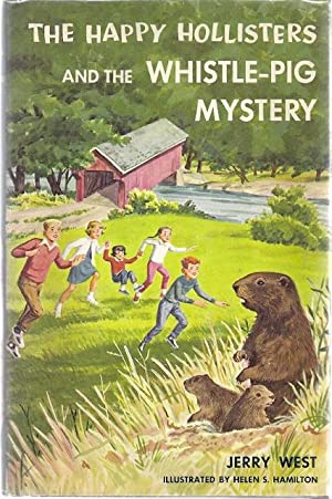THE HAPPY HOLLISTERS AND THE WHISTLE-PIG MYSTERY: West, Jerry