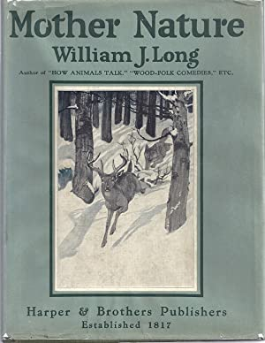 MOTHER NATURE: A STUDY OF ANIMAL LIFE AND DEATH: Long, William J.