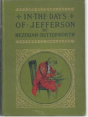 IN THE DAYS OF JEFFERSON: Butterworth, Hezekiah